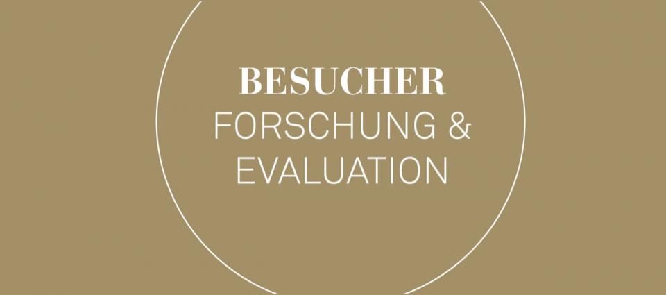 Besucher, Forschung & Evaluation